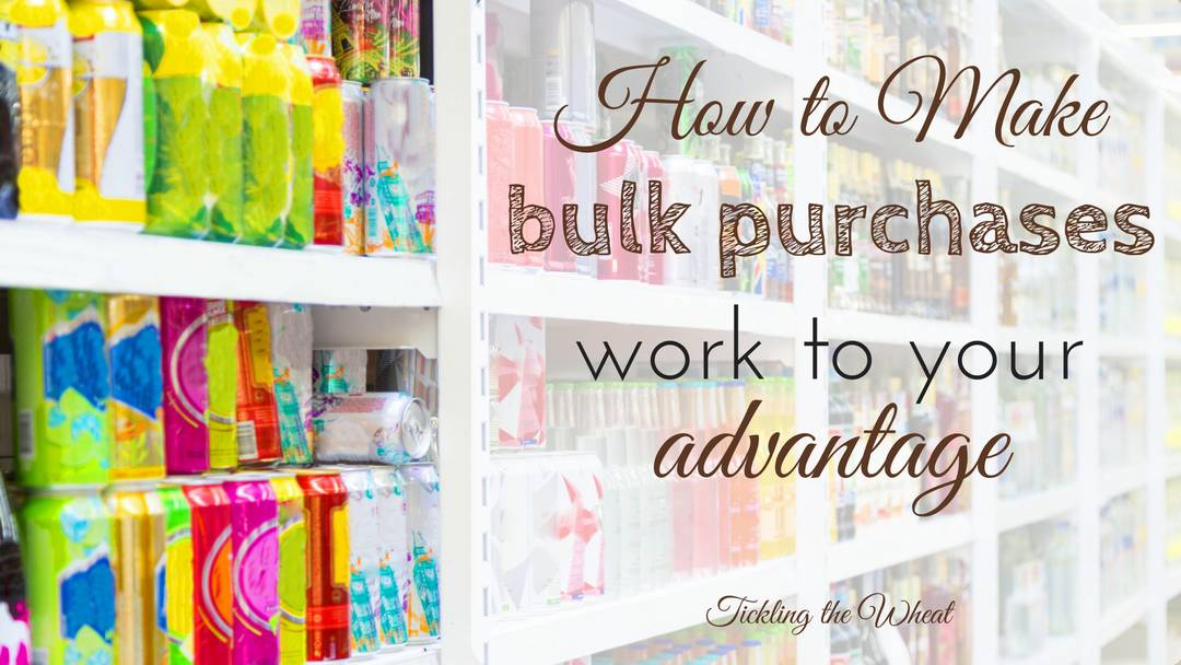 How to Make Bulk Purchases Work to Your Advantage