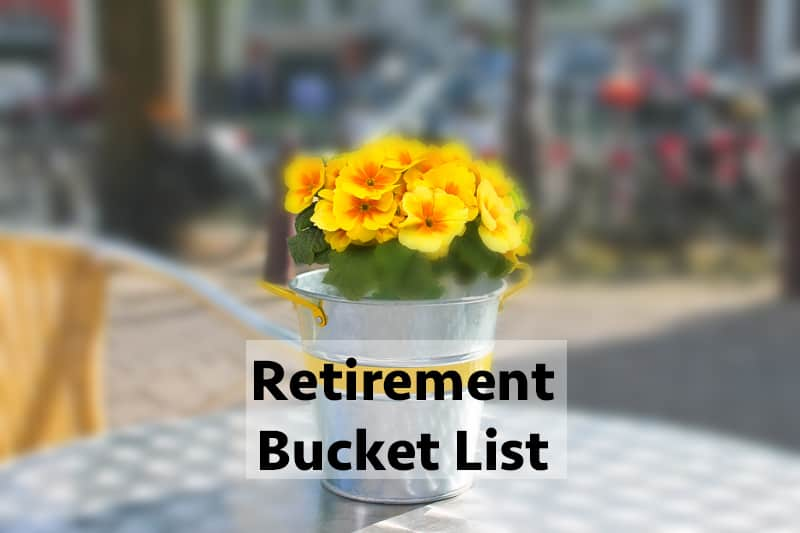 Retirement bucket list