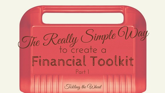 The Really Simple Way to Create a Financial Toolkit – Part 1