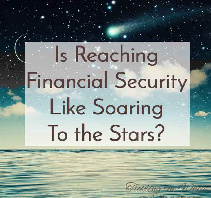Is Reaching Financial Security Like Soaring to the Stars?