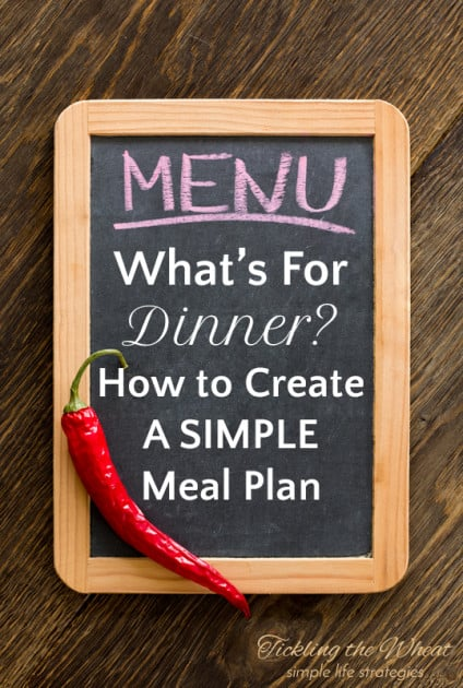 What's for dinner? Is your current meal plan stressing you out? Create a simple meal plan that works for you.