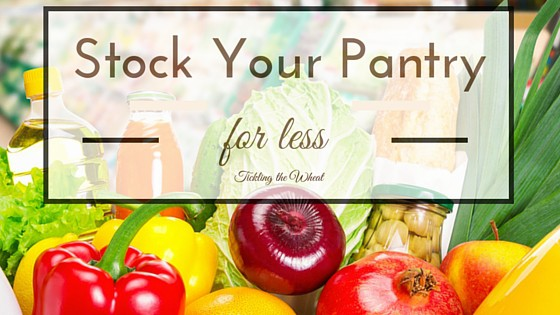 Simple Ways to Stock Your Pantry For Less