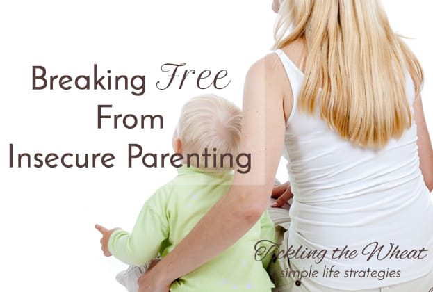 Breaking Free From Insecure Parenting