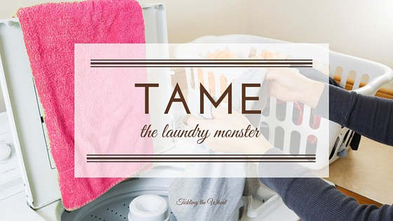 How to Tame the Laundry Monster