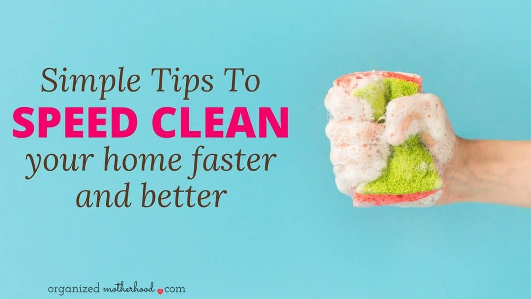 How to Speed Clean Your Way to a Happy Home