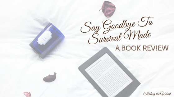 Are you a stressed out mama? Say Goodbye to Survival Mode by Crystal Paine discusses ways to streamline your life. Here's my review.