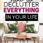 Have a clutter-free home and life with these tips.