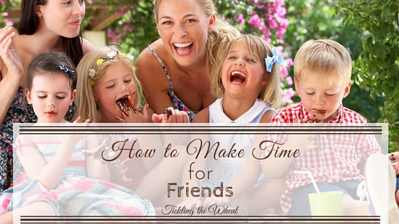 How to Make Time for Friends