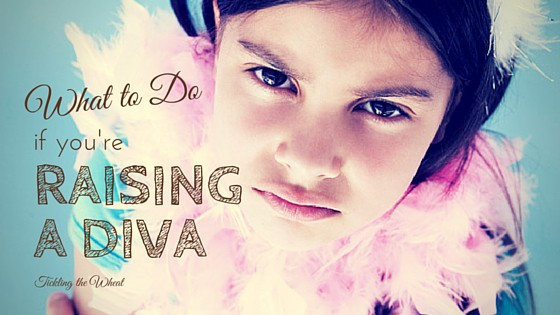 What to Do if You're Raising a Diva