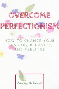How has perfectionism affected your life? Learn how to start living a happier life.