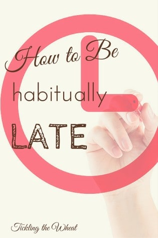 Instead of some sappy list of ways you could improve your time management skills, here's a list of the best ways to be late. Hopefully you can learn from my mistakes!