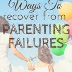 When was the last time you felt like a failure? When you have a parenting failure, it's important to reflect and avoid having the same problems again.