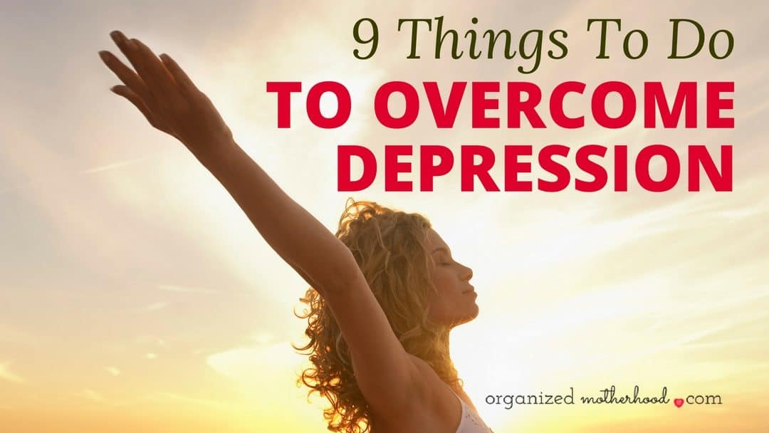 9 Things to Do to Overcome Depression