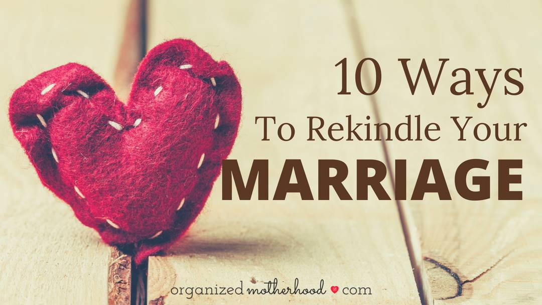 10 Ways to Rekindle Your Marriage | Marriage Tips
