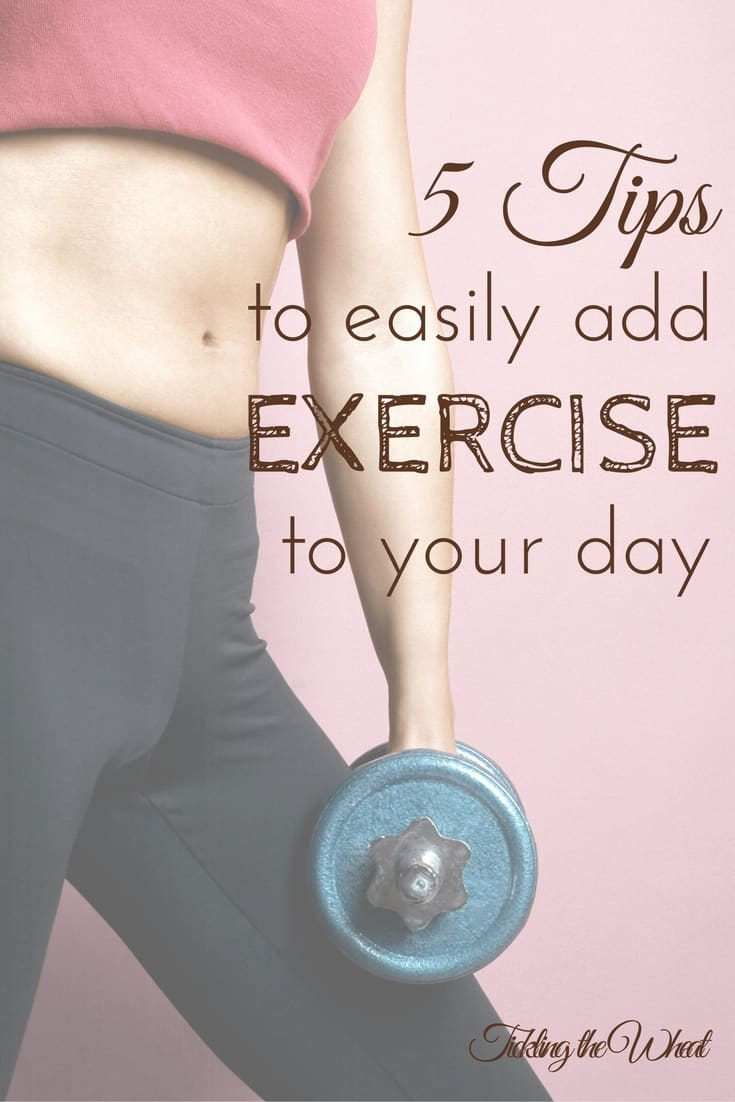 I've been trying to add exercise to my daily routine and it just isn't happening. I'm going to try these tips today!