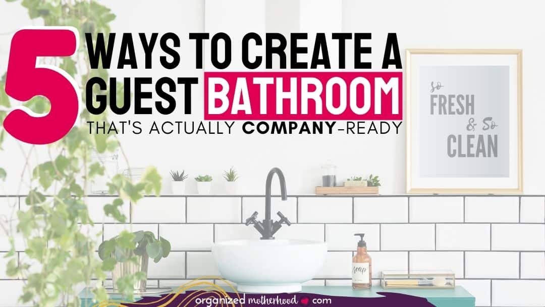5 Ways to Create a Company-Ready Bathroom Retreat