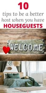 Having houseguests? These tips will help your guests feel welcome in your home.