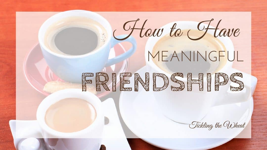 How to Have More Meaningful Friendships