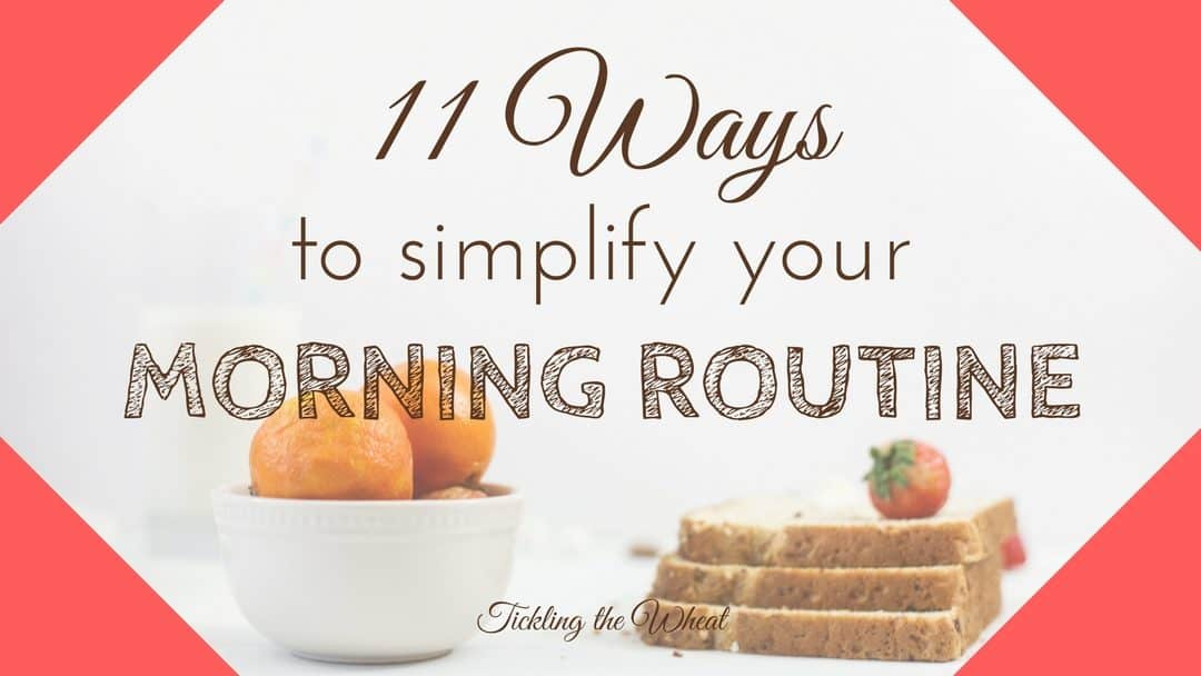 Can't Keep Up? 11 Ways to Simplify Your Morning Routine