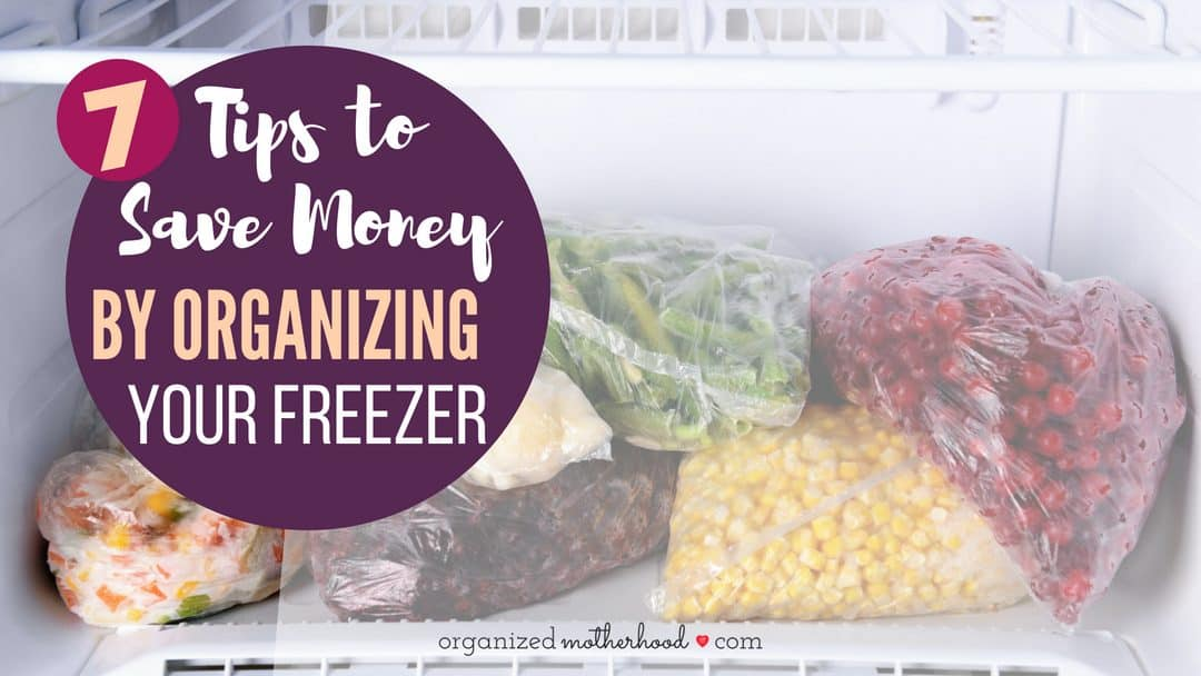 7 Tips to Save Money by Organizing Your Freezer