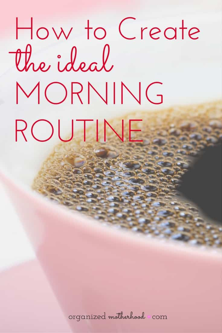 Getting into a routine and simplifying your morning schedule can be challenging, especially if you're a busy mom trying to get the kids ready. But by creating your ideal morning routine, you'll be able to plan a stress-free day with these tips and ideas, even if you're not a morning person.