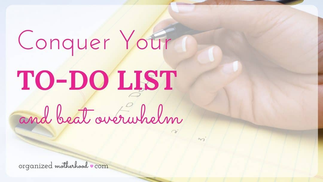 Conquer Your To-Do List and Beat Overwhelm