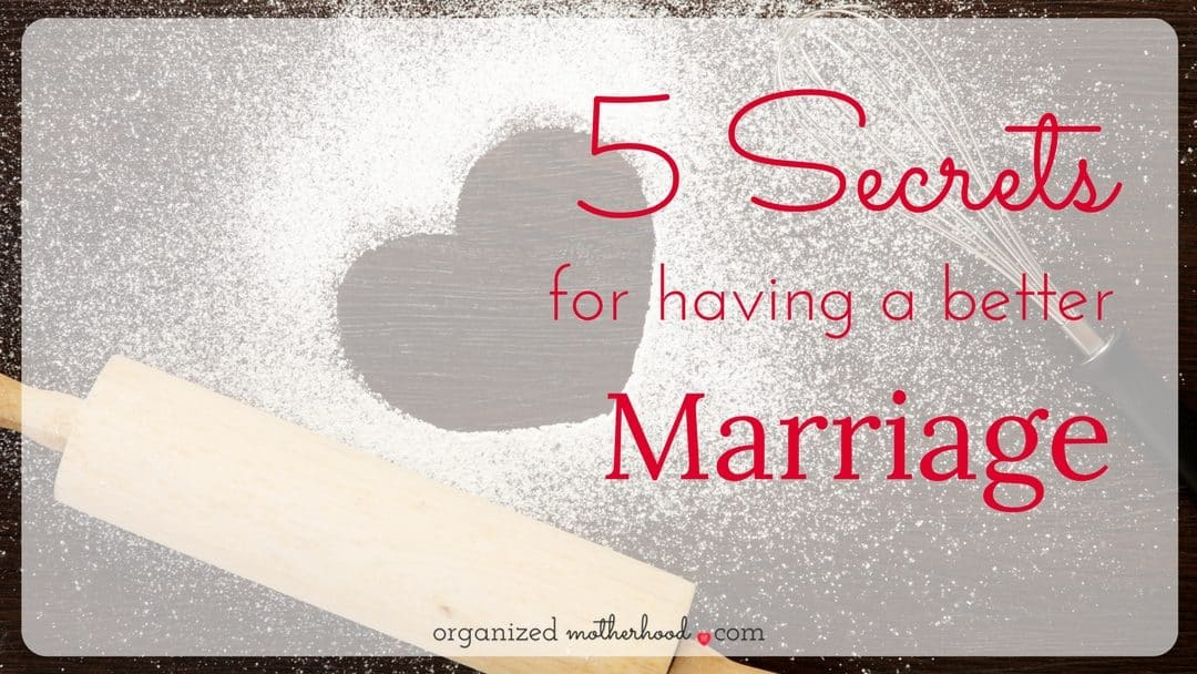 5 Secrets That Will Make You Happier in Your Marriage