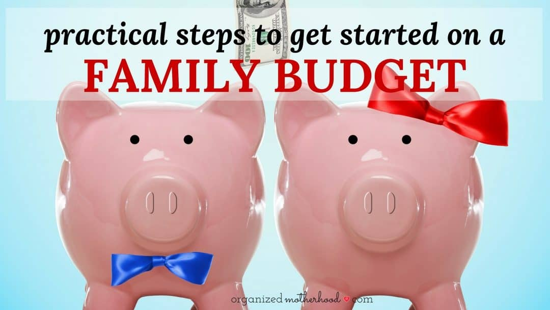 Practical Steps to Get Started on a Family Budget