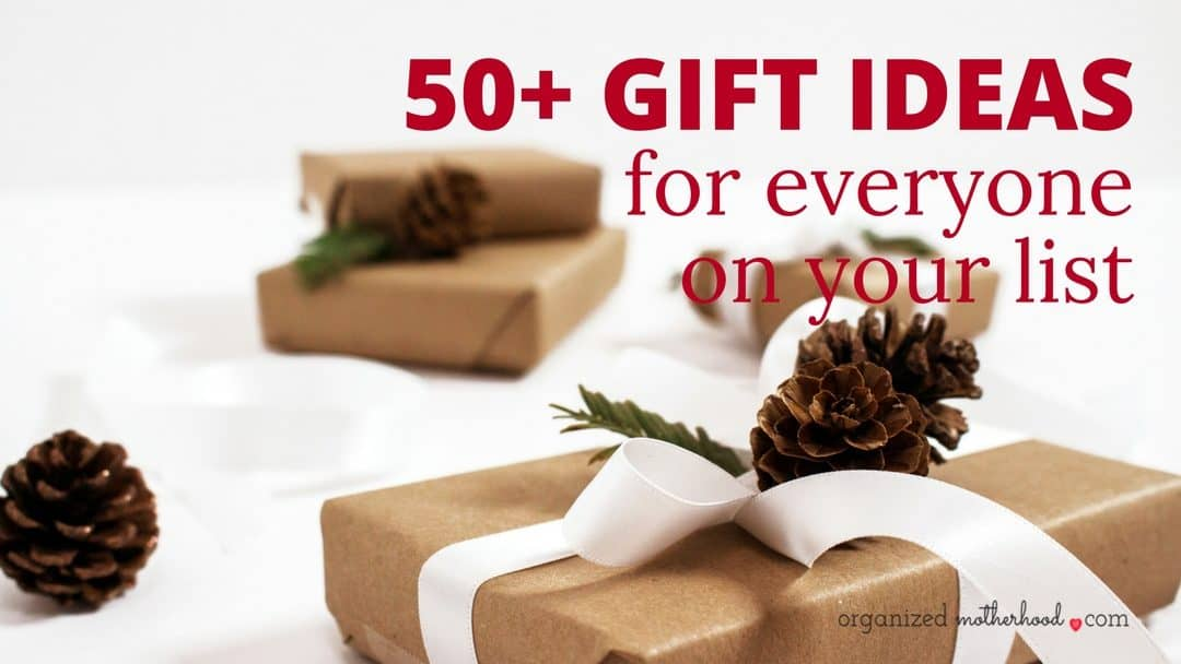 50+ Gift Ideas for Every Person on Your List