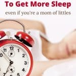 Learn how to get better sleep with these tips. Whether you're a mom with a newborn or just need to get more sleep, these tricks will help you fall asleep faster, stay asleep during the night, and even sleep longer.
