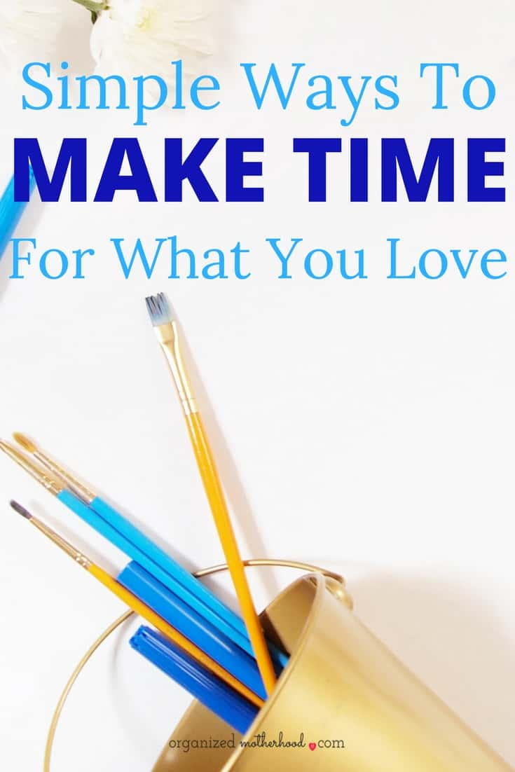 These time management tips for moms can help you make time in your day for the things you love. When I first became a stay at home mom, these strategies gave me purpose and helped me enjoy life, even when daily life was overwhelming.