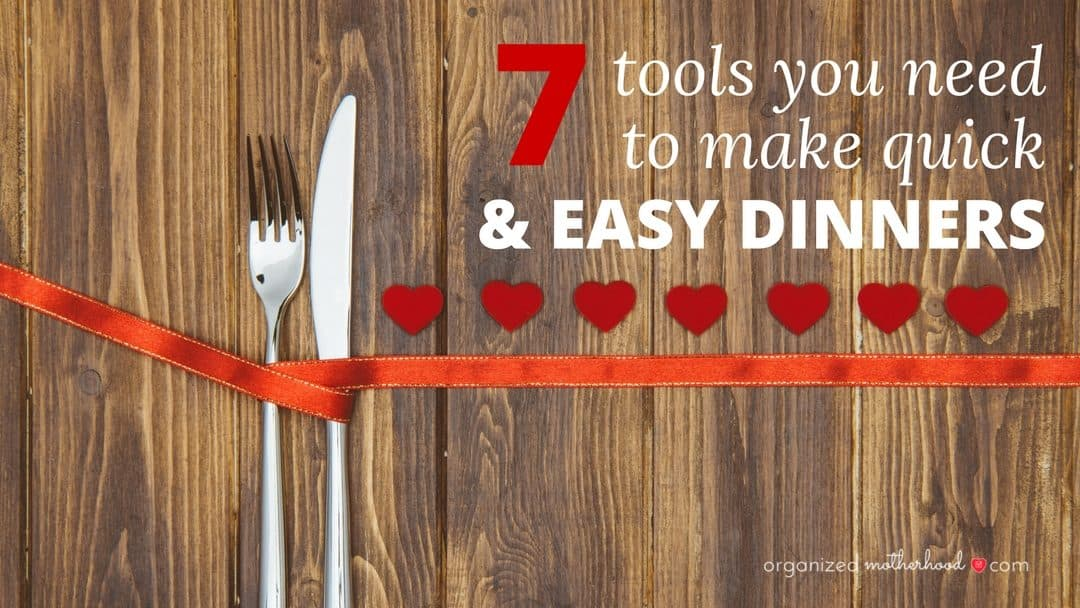 7 Tools You Need to Make Quick and Easy Dinners