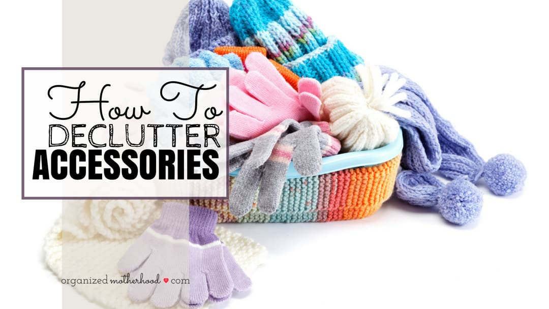 Organize and declutter your accessories with these tips.