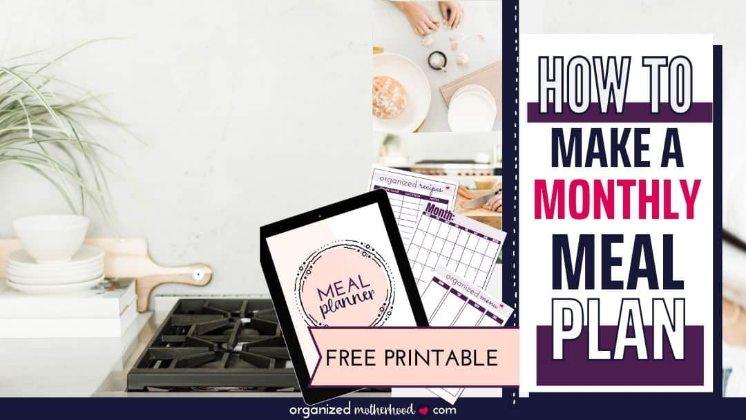 how to create a monthly meal plan (with free printable meal planner)