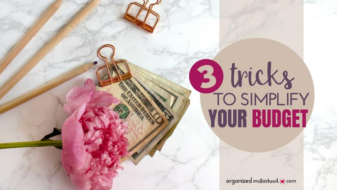 3 Tricks to Simplify Your Budget