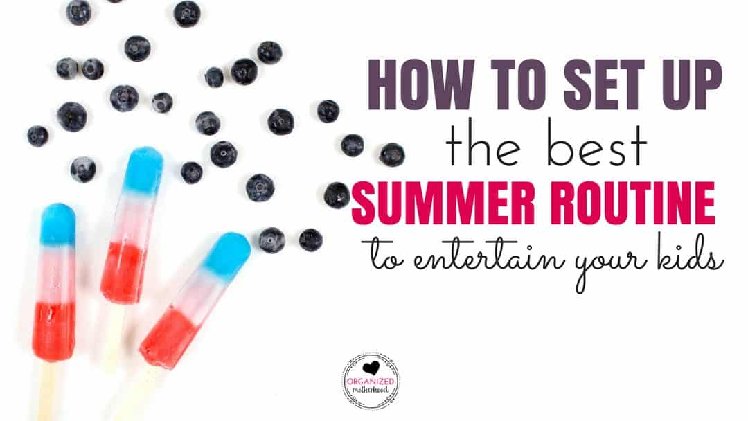 Set up a summer routine to keep your kids entertained (and you organized). These 4 tips will help your kids finish their chores, sleep in, and have fun!