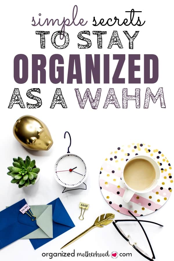 Struggling to get (and stay) organized as a WAHM? These simple tips will make organizing your day and finding more work-life balance easy. You can manage your to-do list while setting priorities that matter! #dailyroutine #timemanagement