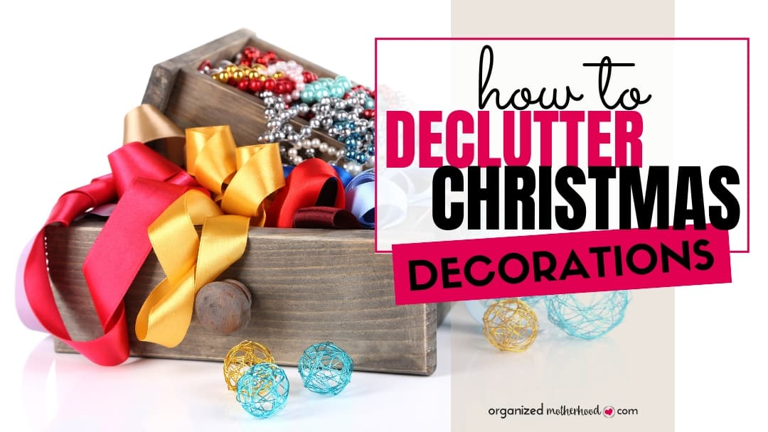 Declutter your Christmas decorations with these simple tips. Perfect to use before you decorate or when you pack up the decorations after the holiday.