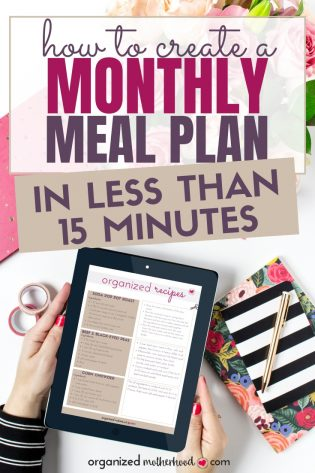 Create a monthly meal plan for your family with these quick and easy tips. Learn how to make a menu around your busy schedule.