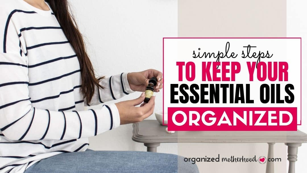 How to Organize Essential Oils