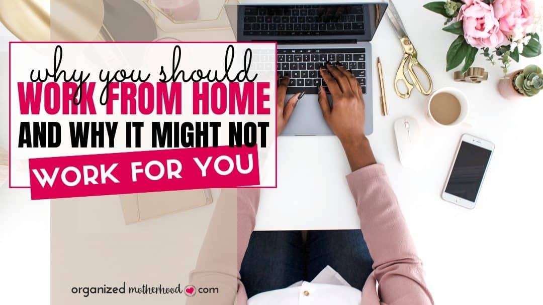 Why You Should Work From Home (And Why You Need to Avoid Being a WAHM)