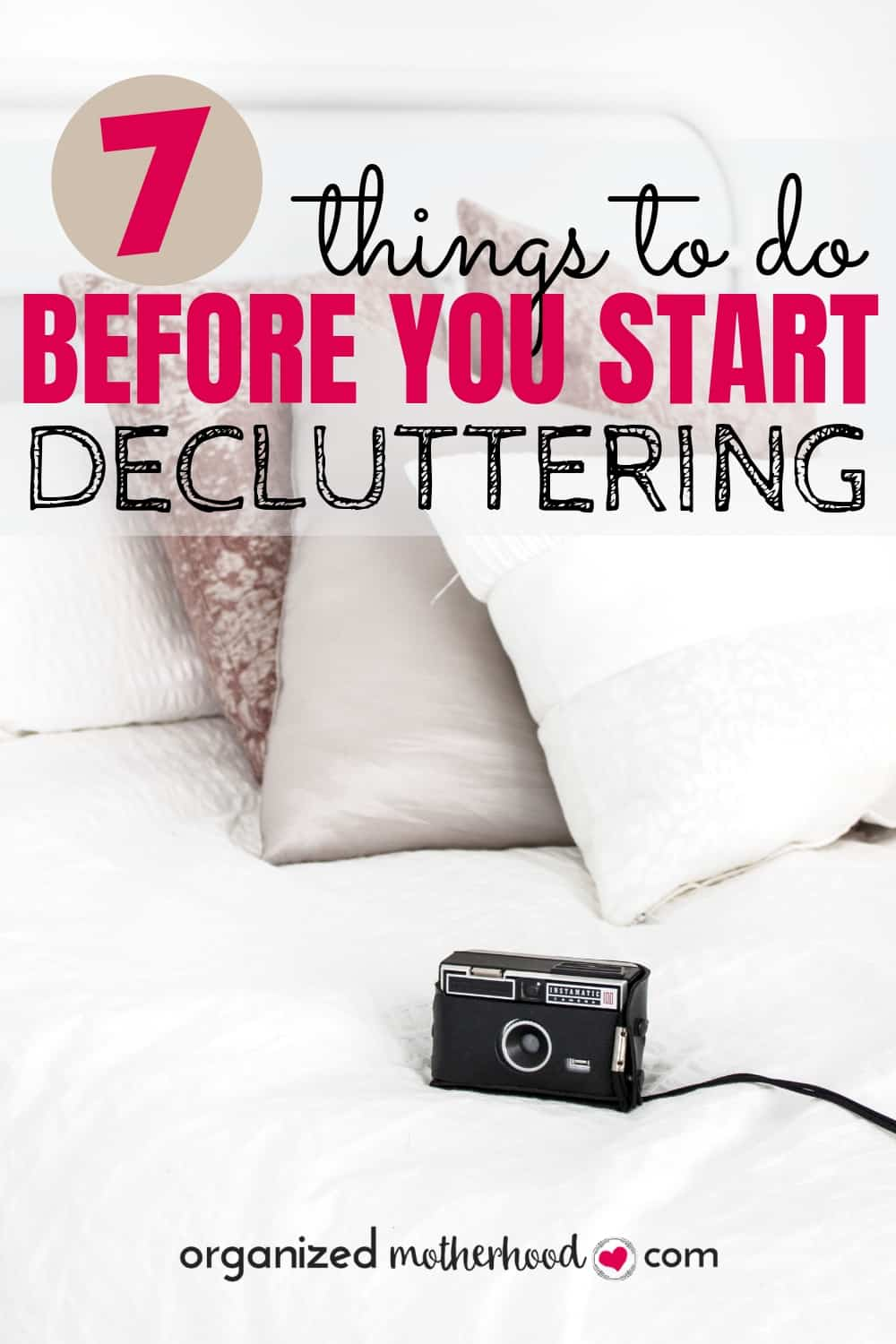 How should you start decluttering? Before you begin, these 7 tips will help you stay organized and motivated so you can have an organized, clutter-free home. #declutter #organized