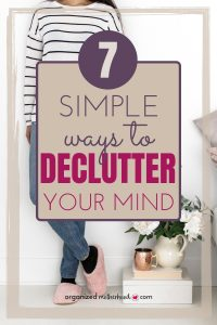 Declutter your mind and reduce stress with these seven easy tips. Learn how to calm your thoughts, stay focused, and be more organized and productive!