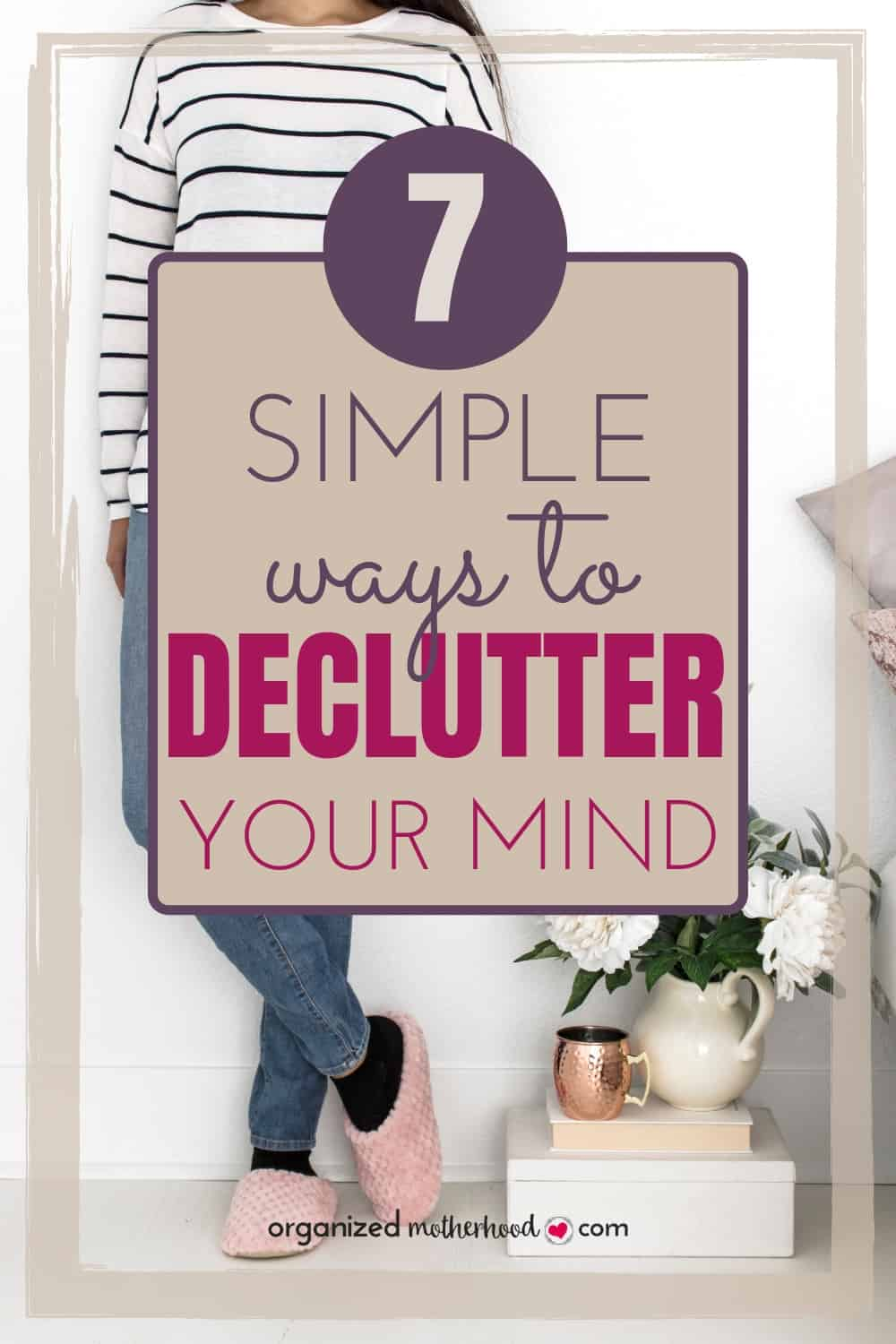 Declutter your mind with these 7 simple tips. These ideas will help you get organized and focused while getting rid of stress. #declutter #declutteryourmind