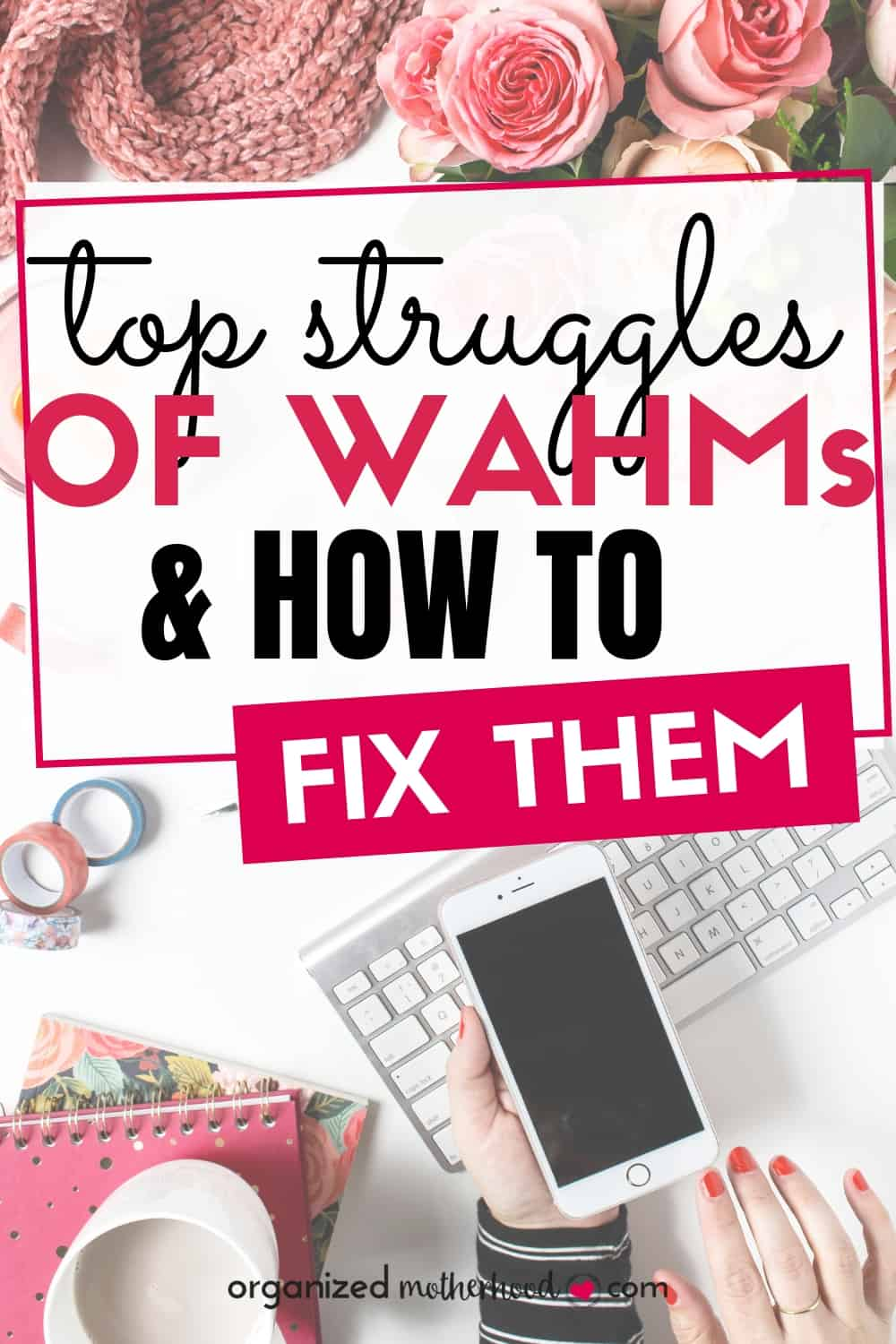 No one said working from home would be easy! These are the top challenges of WAHMs (and simple solutions to fix them). #productivity #WAHM