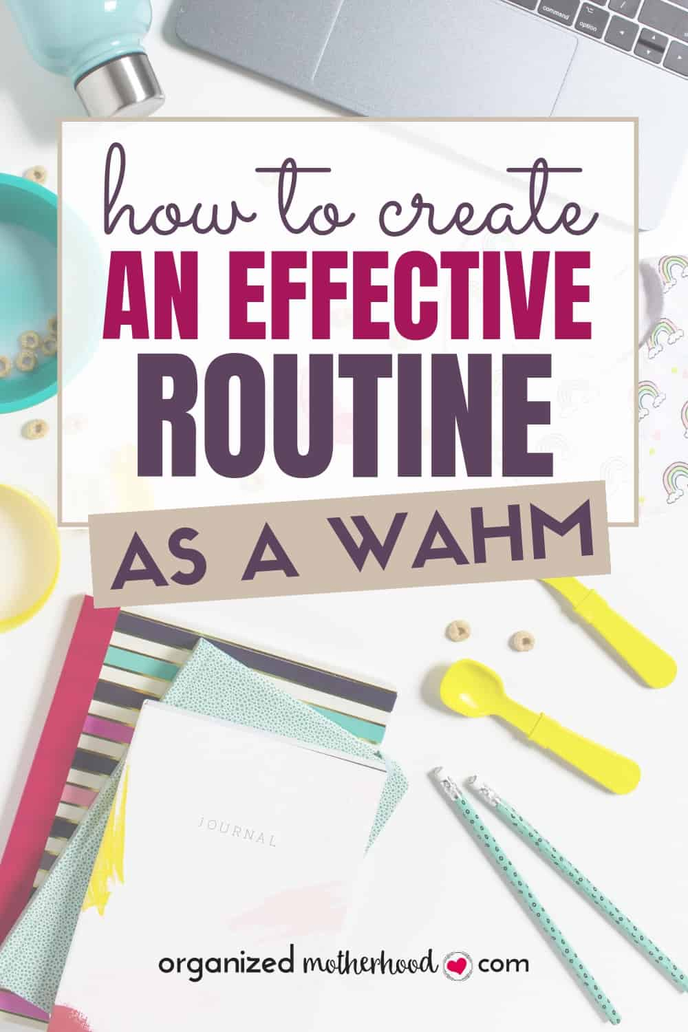 Trying to work from home with kids in the house? Use these simple tips to stay organized and productive while creating a routine that works! #productivity #timemanagement #wahm