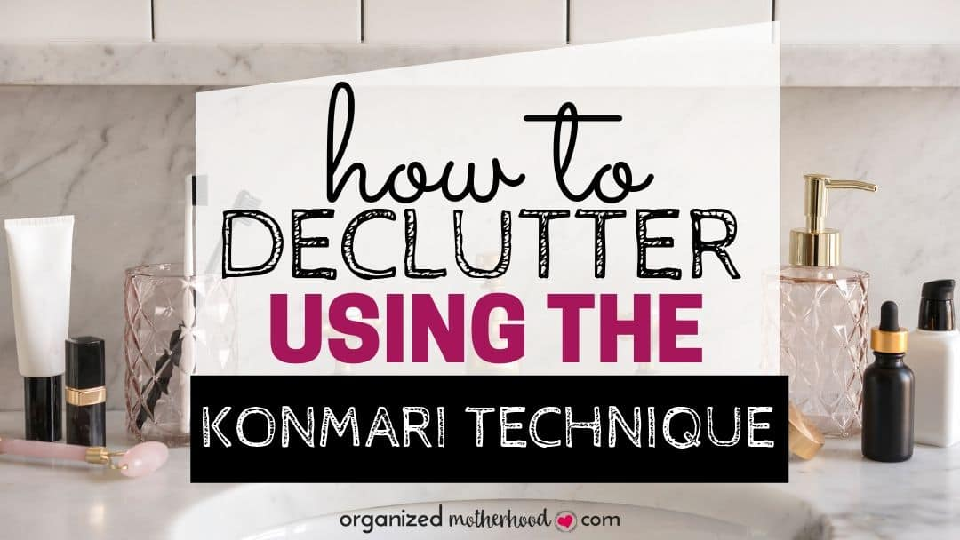 Declutter using the KonMari technique with these organizing ideas.