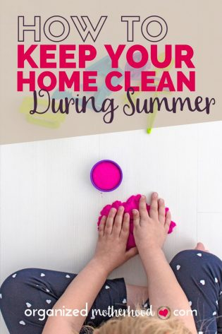 tips to have a clean house even with young kids during the summer
