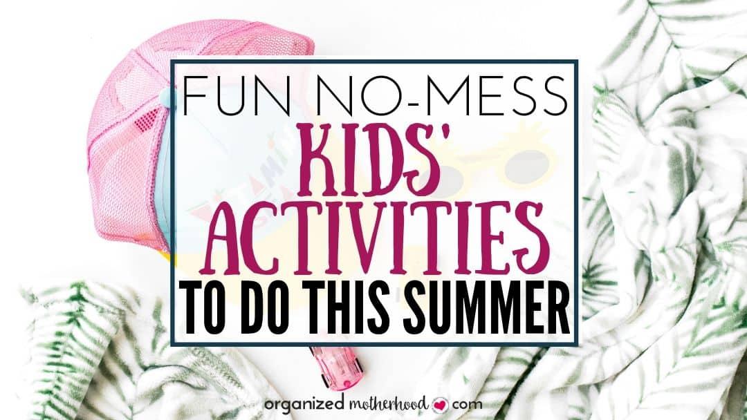 Mess-Free Summer Activities for Kids