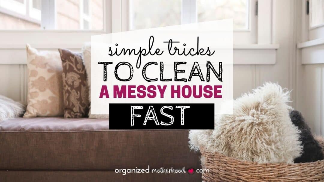 Simple Tricks to Create a Speed Cleaning Routine and Clean a Messy House Quickly